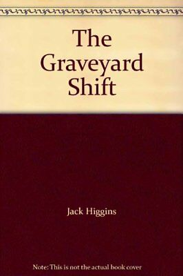 The Graveyard Shift by Higgins, Jack Hardback Book The Cheap Fast Free Post