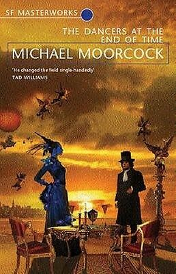 The Dancers at the End of Time by Michael Moorcock Paperback Book