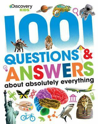 Discovery Kids 1001 Questions & Answers About Absolutely Everything by Hardcover