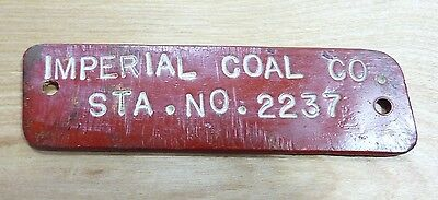 Orig Old IMPERIAL COAL MINE SHAFT Station Sign tag IMPERIAL COAL CO STA NO 2237