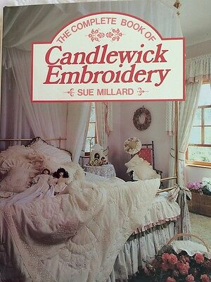 The Complete Book of Candlewick Embroidery Sue Millard As New