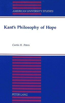 Kant's Philosophy of Hope by Curtis H. Peters Hardcover Book (English)