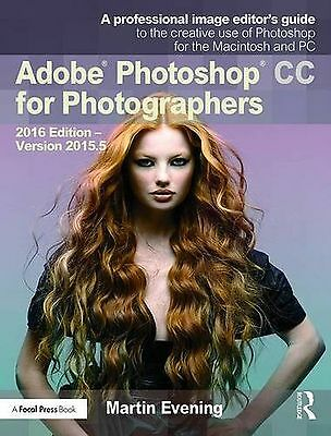 Adobe Photoshop CC for Photographers: 2016 Edition _ Version 2015.5