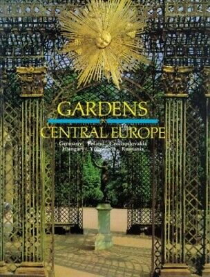 Gardens in Central Europe by Bowe, Patrick Hardback Book The Cheap Fast Free