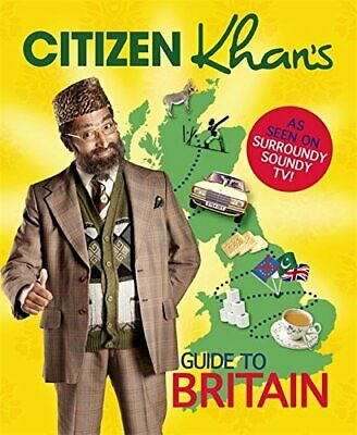 Citizen Khan's Guide To Britain by Khan, Mr Book The Cheap Fast Free Post