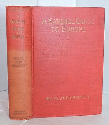 A Satchel Guide To Europe 1928 Rolfe & Crockett With All 8 Color Foldout Maps