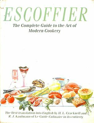 The Complete Guide to the Art of Modern Cookery by Escoffier, Auguste Hardback