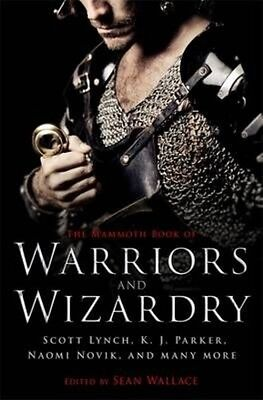 Mammoth Book of Warriors and Wizardry by Sean Wallace Paperback Book