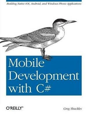 Mobile Development with C# by Greg Shackles Paperback Book (English)