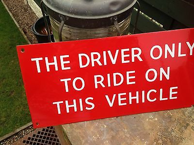 Vintage enamel Sign Driver Only To Ride On This Vehicle