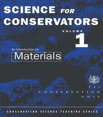 The Science for Conservators Series: Volume 1: An Introduction to Materials by C