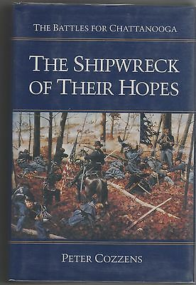 Book: The Shipwreck of Their Hopes- Battles for Chattanooga, Tenn. by Cozzens