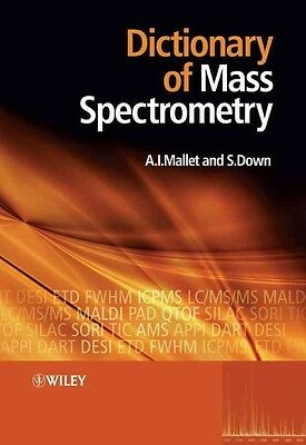Dictionary of Mass Spectrometry by Anthony Mallet Paperback Book (English)