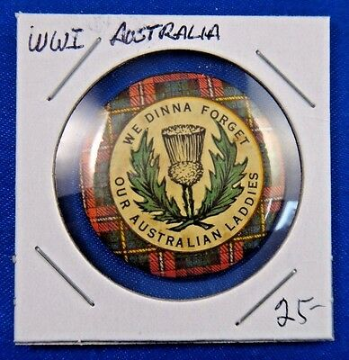 Original Vtg WWI WW1 We Dinna Forget Our Australian Laddies Pin Pinback Button