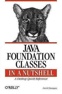Java Foundation Classes in a Nutshell by David Flanagan Paperback Book (English)