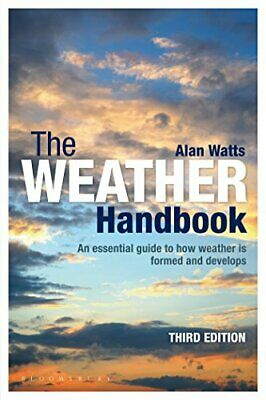 The Weather Handbook: An Essential Guide to How Weather is For... by Watts, Alan
