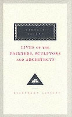 Lives of the Painters, Sculptors and Architects by Giorgio Vasari Hardcover Book