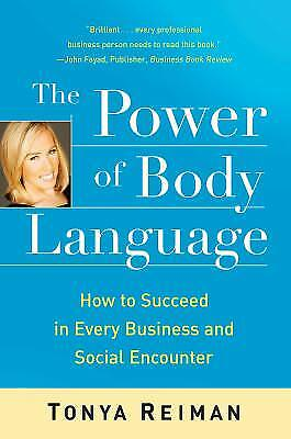 The Power of Body Language: How to Succeed in Every Business and Social...