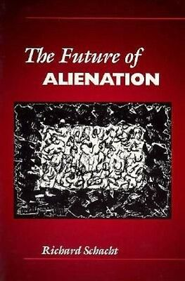 The Future of Alienation by Richard Schacht Paperback Book (English)