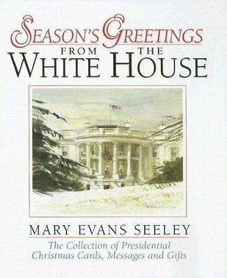 Season's Greetings from the White House : The Collection of Presidential...