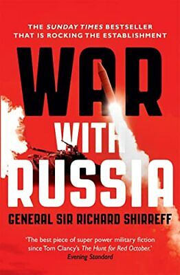 War With Russia: An urgent warning ab by General Sir Richard Shirreff 1473632250