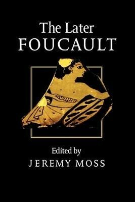 The Later Foucault: Politics and Philosophy by Jeremy Moss Paperback Book (Engli