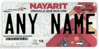 Nayarit Mexico Any Name Number Novelty Auto Car License Plate C03