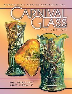 Standard Encyclopedia of Carnival Glass by Bill Edwards; Mike Carwile