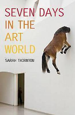 Seven Days in the Art World by Sarah Thornton (Paperback, 2009)