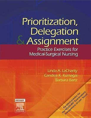 Prioritization, Delegation, and Assignment : Practice Exercises for...