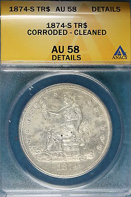 1874-S Anacs Au58 Details Corroded - Cleaned Trade Dollar!!! #Wm