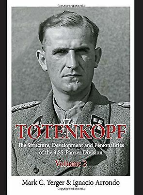 Totenkopf. Volume 2: The Structure Development and Personalities of the 3... New