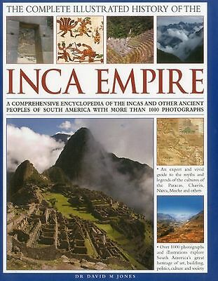 The Complete Illustrated History of the Inca Empire: A comprehensive ency... New