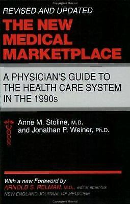 The New Medical Marketplace: A Physician's Guide to the Health Care System...