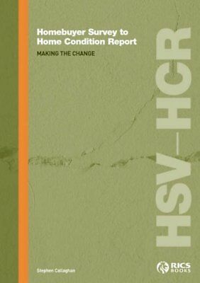 Homebuyer Survey to Home Condition Report: Ma... by Callaghan, Stephen Paperback