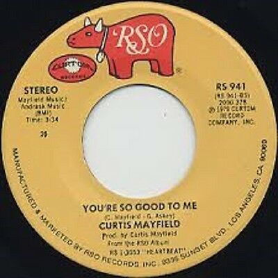 Curtis Mayfield Youre so good to me US RSO (rare soul 45)