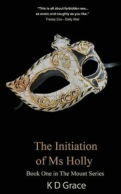 The Initiation of Ms Holly by K.D. Grace Paperback Book