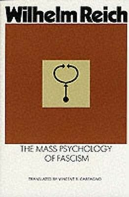 The Mass Psychology of Fascism by Wilhelm Reich Paperback Book