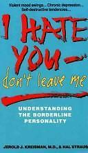 I Hate You - Don't Leave Me : Understanding Borderline Personality Disorder