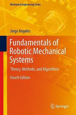Fundamentals of Robotic Mechanical Systems Jorge Angeles