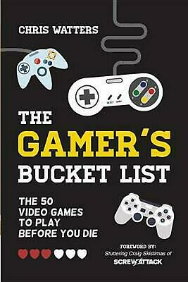 The Gamer's Bucket List: The 50 Video Games to Play Before You Die by Mango Medi