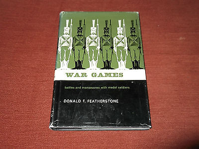 War Games. Battles and Manoeuvres with Model Soldiers. Donald F. Featherstone.