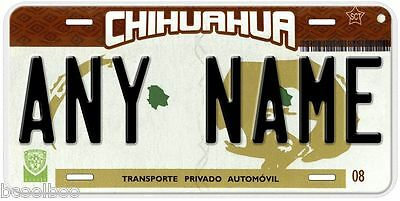 Chihuahua Mexico Any Name Number Novelty Auto Car License Plate C04