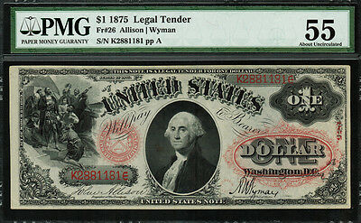 1875 $1 Legal Tender FR-26 - PMG 55 - About Uncirculated - Rare