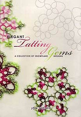Elegant Tatting Gems - Tatted Snowflake Patterns