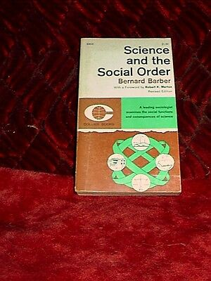 Science and the Social Order-Bernard Barber-1962-1st Collier PB-Consequences