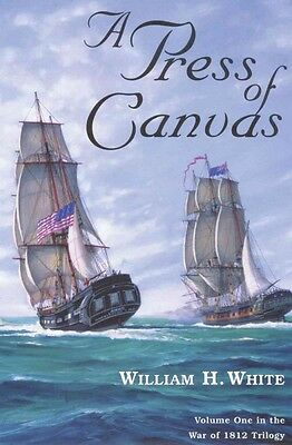 A Press of Canvas by William H. White Paperback Book (English)