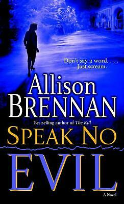 Speak No Evil by Allison Brennan (English) Mass Market Paperback Book Free Shipp