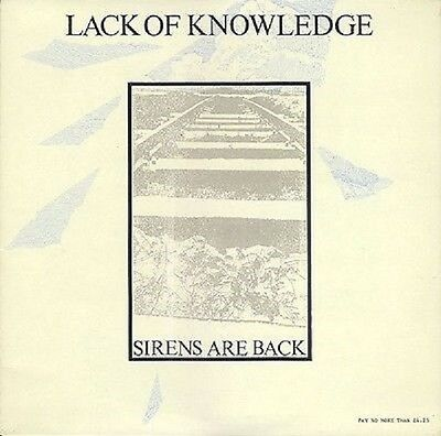 """LACK OF KNOWLEDGE """"Sirens Are Back"""""""