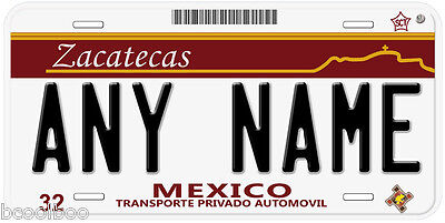 Zacatecas Mexico Any Name Number Novelty Auto Car License Plate C02